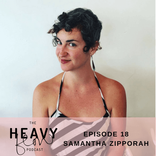 Heavy Flow EPISODE 18 – HOLISTIC ABORTION CARE, SAYING NO TO SAY YES AND THE WOMB CONTINUUM WITH SAMANTHA ZIPPORAH
