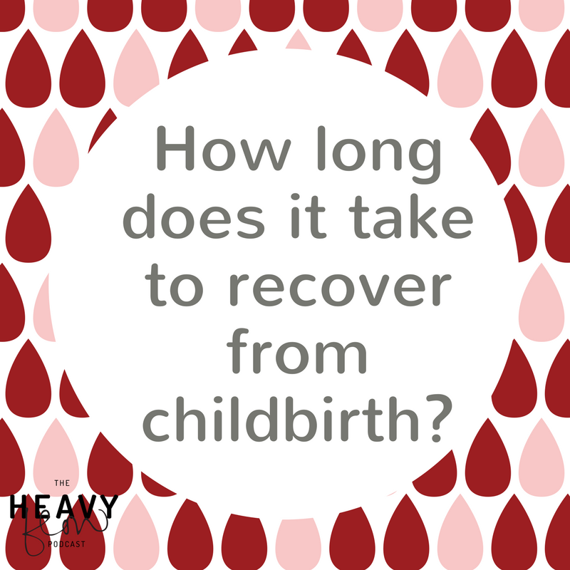 Heavy Flow Question Period: How long does it take to recover from childbirth with Lindsay Forsey
