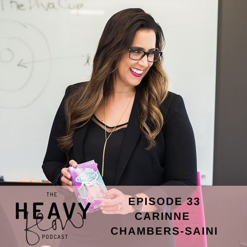 Heavy Flow Podcast Episode 33 - Making Menstrual Cups Mainstream with Carinne Cahmbers-Saini