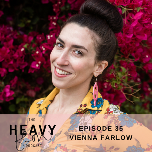 Heavy Flow Podcast Episode 35 - Vienna Farlow, the Cuntsultant
