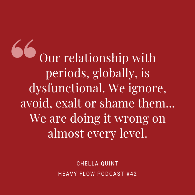 Heavy Flow Podcast #42 - #periodpositive with Chella Quint
